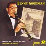 Complete Benny Goodman Carnegie Hall Concert 1938