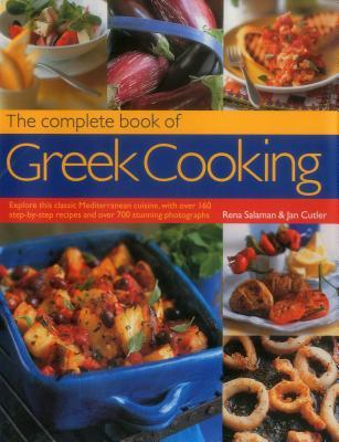 Complete Book of Greek Cooking - Salaman, Rena, and Cutler, Jan