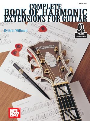 Complete Book of Harmonic Extensions for Guitar - Willmott, Bret
