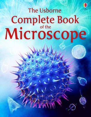 Complete Book of the Microscope - Rogers, Kirsteen