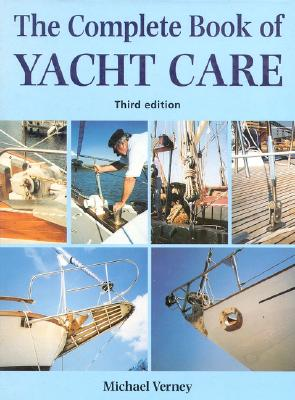 Complete Book of Yacht Care - Verney, Michael