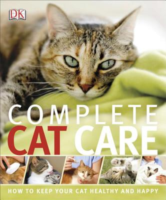 Complete Cat Care - DK Publishing