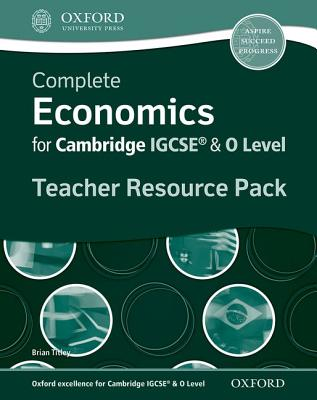 Complete Economics for IGCSE (R) and O-Level Teacher Resource Pack - Titley, Brian