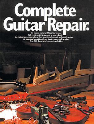 Complete Guitar Repair - Kamimoto, Hideo