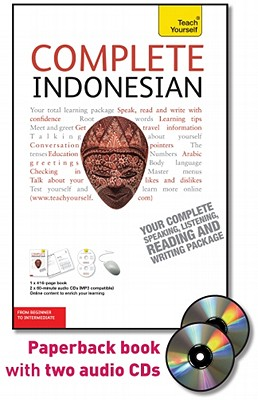 Complete Indonesian with Two Audio CDs: A Teach Yourself Guide - Byrnes Christopher, and Nyimas Eva, and Byrnes, Christopher