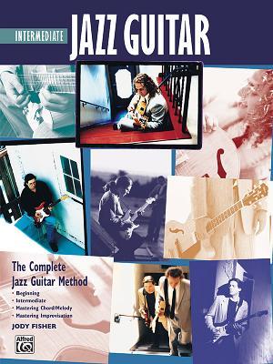 Complete Jazz Guitar Method: Intermediate Jazz Guitar - Fisher, Jody