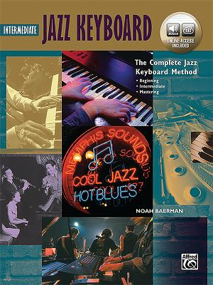 Complete Jazz Keyboard Method: Intermediate Jazz Keyboard, Book & Online Audio - Baerman, Noah