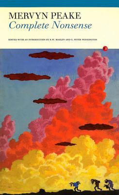 Complete Nonsense - Peake, Mervyn, and Maslen, Robert (Editor), and Winnington, G. Peter (Editor)