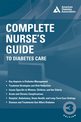 Complete Nurse's Guide to Diabetes Care - Childs, Belinda P (Editor), and Cypress, Marjorie (Editor), and Spollett, Geralyn, Msn, Cde (Editor)