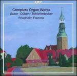 Complete Organ Works: Saxer, Düben, Schieferdecker