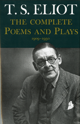 Complete Poems and Plays,: 1909-1950 - Eliot, T S, Professor