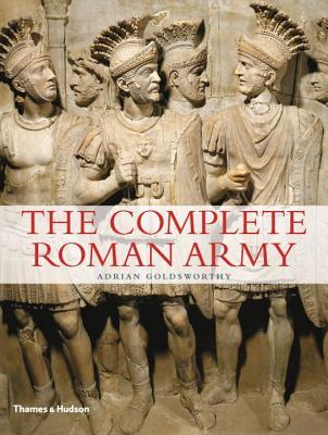 Complete Roman Army - Goldsworthy, Adrian