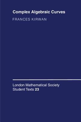 Complex Algebraic Curves - Kirwan, Frances
