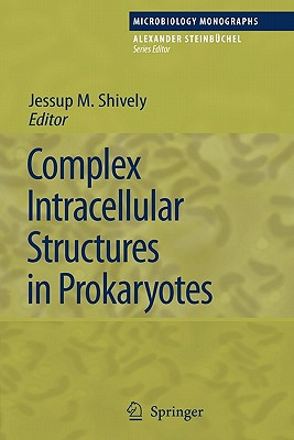 Complex Intracellular Structures in Prokaryotes - Shively, Jessup M. (Editor)