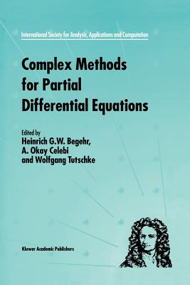 Complex Methods for Partial Differential Equations - Begehr, Heinrich (Editor), and Celebi, A Okay (Editor), and Tutschke, W (Editor)