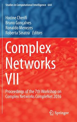 Complex Networks VII: Proceedings of the 7th Workshop on Complex Networks Complenet 2016 - Cherifi, Hocine (Editor)