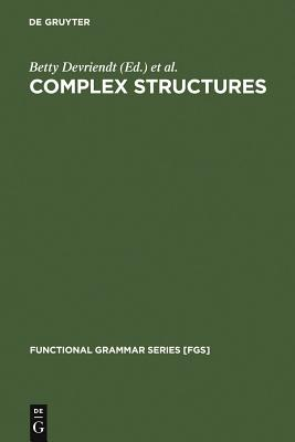 Complex Structures - Devriendt, Betty (Editor), and Goossens, Louis, Dr. (Editor), and Auwera, Johan Van Der (Editor)