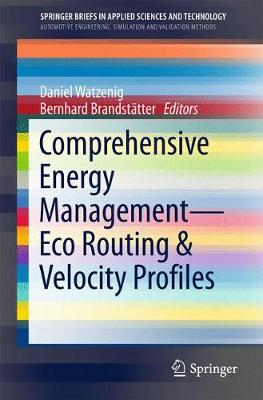 Comprehensive Energy Management - Eco Routing & Velocity Profiles - Watzenig, Daniel (Editor)