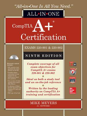 Comptia A+ Certification All-In-One Exam Guide (Exams 220-901 & 220-902) - Meyers, Mike