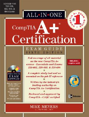 CompTIA A+ Certification Exam Guide - Meyers, Mike