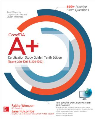Comptia A+ Certification Study Guide, Tenth Edition (Exams 220-1001 & 220-1002) - Wempen, Faithe, and Holcombe, Jane