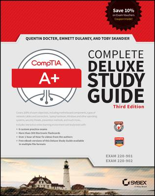 Comptia A+ Complete Deluxe Study Guide: Exams 220-901 and 220-902 - Docter, Quentin, and Dulaney, Emmett, and Skandier, Toby