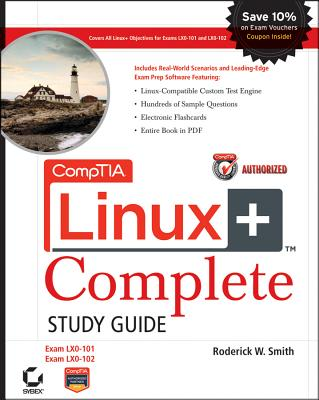 CompTIA Linux+ Study Guide: Exams LX0-101 and LX0-102 - Smith, Roderick W, Ph.D.