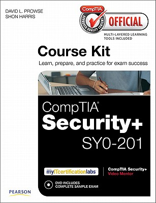 CompTIA Official Academic Course Kit: CompTIA Security+ SY0-201, without Voucher - Prowse, David L., and Harris, Shon