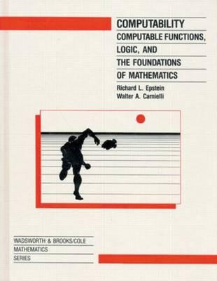 Computability: Computable Functions Logic and the Foundations of Math - Epstein, Richard L