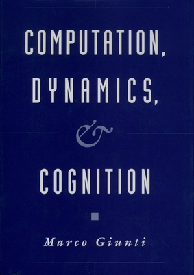 Computation, Dynamics, and Cognition - Giunti, Marco