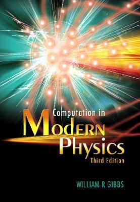 Computation in Modern Physics - Gibbs, William R