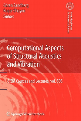 Computational Aspects of Structural Acoustics and Vibration - Sandberg, Goran (Editor)