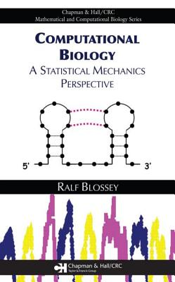 Computational Biology: A Statistical Mechanics Perspective - Blossey, Ralf