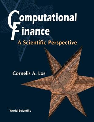 Computational Finance: A Scientific Perspective - Los, Cornelis A