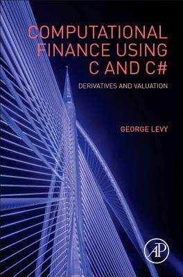 Computational Finance Using C and C# - Levy, George