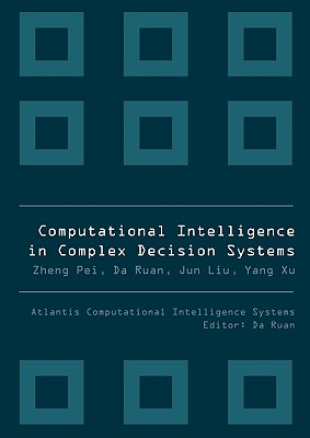 Computational Intelligence in Complex Decision Systems - Ruan, Da (Editor)