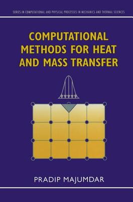 Computational Methods for Heat and Mass Transfer - Majumdar, Pradip