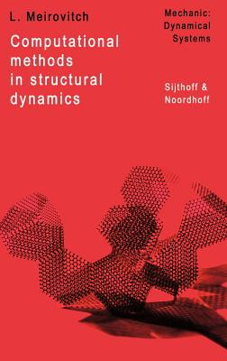 Computational Methods in Structural Dynamics - Meirovitch, L