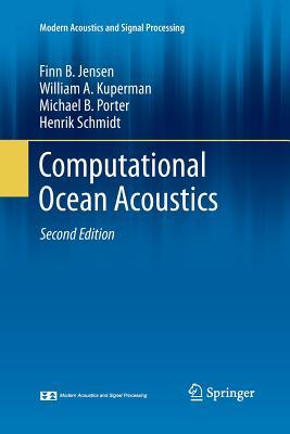 Computational Ocean Acoustics - Jensen, Finn B, and Kuperman, William a, and Porter, Michael B