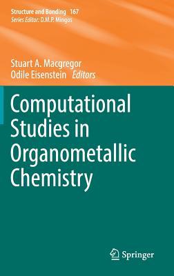 Computational Studies in Organometallic Chemistry 2016 - Macgregor, Stuart A. (Editor), and Eisenstein, Odile (Editor)