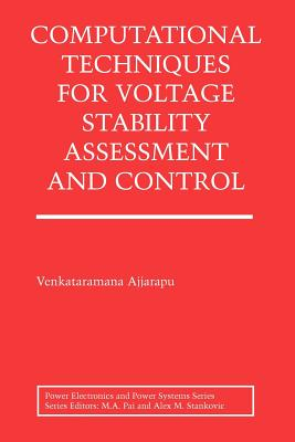 Computational Techniques for Voltage Stability Assessment and Control - Ajjarapu, Venkataramana