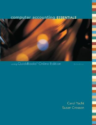 Computer Accounting Essentials: Using QuickBooks Online Edition - Yacht, Carol, and Crosson, Susan V