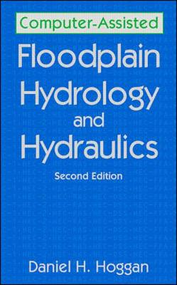Computer-Assisted Floodplain Hydrology and Hydraulics - Hoggan, Daniel H