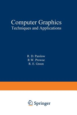 Computer Graphics: Techniques and Applications - Parslow, R