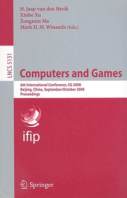 Computers and Games - Van Den Herik, H Jaap (Editor), and Xu, Xinhe (Editor), and Ma, Zongmin, PH.D. (Editor)