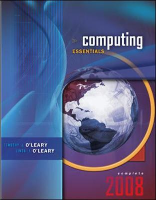 Computing Essentials 2008, Complete Edition - O'Leary, Timothy J, Professor