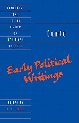 Comte: Early Political Writings - Comte, Auguste, and Jones, H S (Editor), and Geuss, Raymond (Editor)