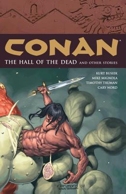 Conan Volume 4: The Hall of the Dead and Other Stories - Busiek, Kurt