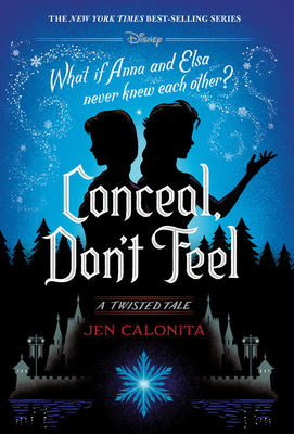 Conceal, Don't Feel: A Twisted Tale - Calonita, Jen