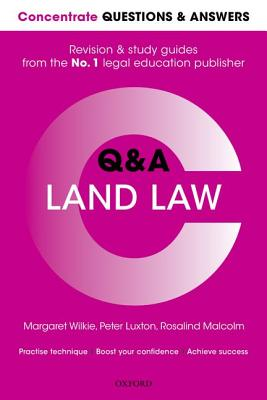 Concentrate Questions and Answers Land Law: Law Q&A Revision and Study Guide - Wilkie, Margaret, and Luxton, Peter, and Malcolm, Rosalind